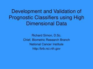 Development and Validation of Prognostic Classifiers using High Dimensional Data