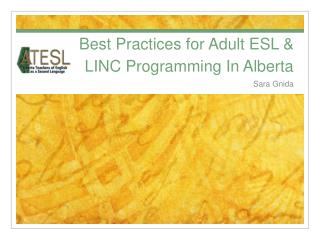 Best Practices for Adult ESL & LINC Programming In Alberta