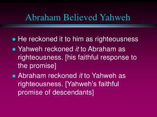 Abraham Believed Yahweh