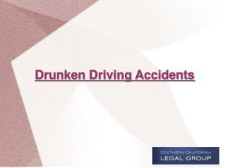 SoCalLegalGroup.com- Drunken Driving Accidents