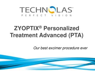 ZYOPTIX ®  Personalized Treatment Advanced (PTA)