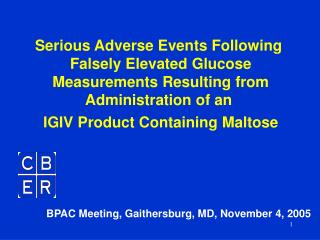Serious Adverse Events Following  Falsely Elevated Glucose  Measurements Resulting from Administration of an  IGIV Produ