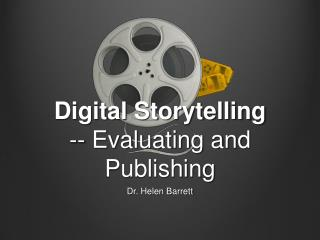 Digital Storytelling -- Evaluating and Publishing