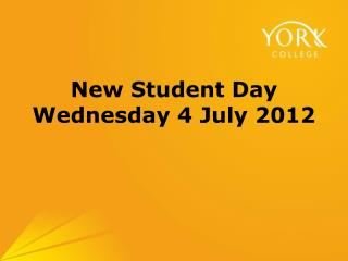 New Student Day Wednesday 4 July 2012
