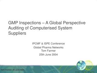 GMP Inspections – A Global Perspective Auditing of Computerised System Suppliers