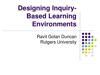 Designing Inquiry-Based Learning Environments
