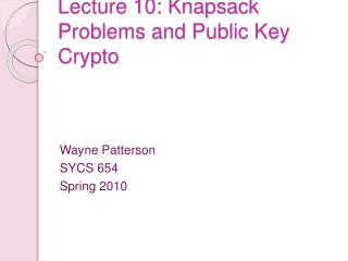 Lecture 10: Knapsack Problems and Public Key Crypto