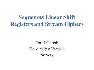 Sequences Linear Shift Registers and Stream Ciphers