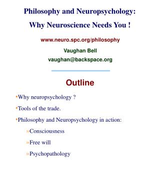 Philosophy and Neuropsychology: Why Neuroscience Needs You !