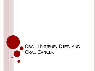 Oral Hygiene, Diet, and Oral Cancer