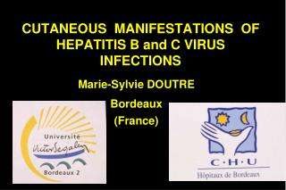 CUTANEOUS  MANIFESTATIONS  OF HEPATITIS B and C VIRUS INFECTIONS