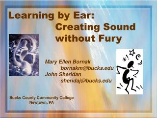 Learning by Ear: 			Creating Sound 			without Fury