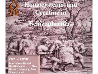 Homocysteine  and Creatine in Schizophrenia