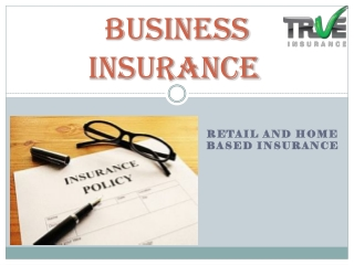 Business Insurance - Retail and Home based Insurance