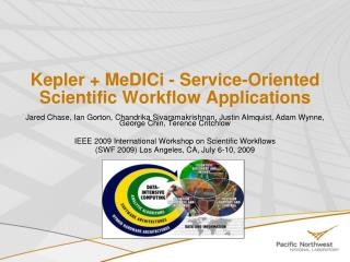 Kepler  MeDICi - Service-Oriented Scientific Workflow Applications