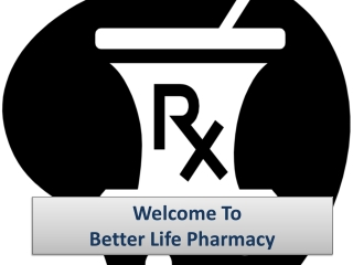 Welcome To Better Life Pharmacy