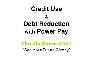 Credit Use    Debt Reduction  with Power Pay