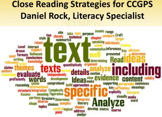 Close Reading Strategies for CCGPS Daniel Rock, Literacy Specialist