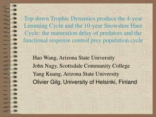 Top-down Trophic Dynamics produce the 4-year Lemming Cycle and the 10-year Snowshoe Hare Cycle: the maturation delay of