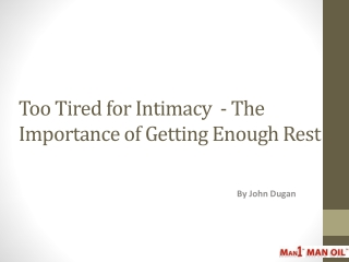 Too Tired for Intimacy  - The Importance of Getting Enough