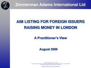 AIM LISTING FOR FOREIGN ISSUERS  RAISING MONEY IN LONDON