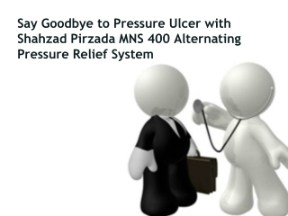 Say Goodbye to Pressure Ulcer with Shahzad Pirzada MNS 400 A