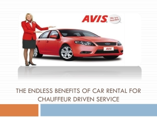 The Endless Benefits of Car Rental for Chauffeur Driven Serv