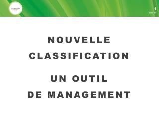 NOUVELLE  CLASSIFICATION UN OUTIL  DE MANAGEMENT
