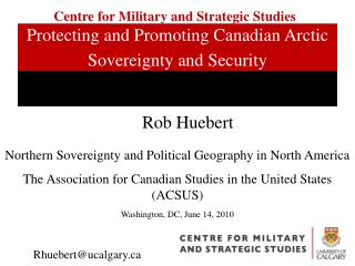 Protecting and Promoting Canadian Arctic Sovereignty and Security