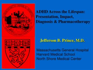 Jefferson B. Prince, M.D.  Massachusetts General Hospital Harvard Medical School North Shore Medical Center