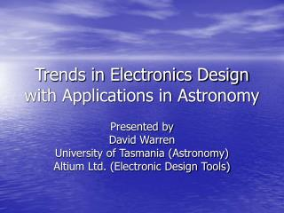 Trends in Electronics Design with Applications in Astronomy