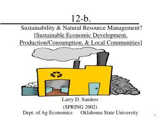 12-b. Sustainability & Natural Resource Management? [ Sustainable Economic Development, Production/Consumption, &am