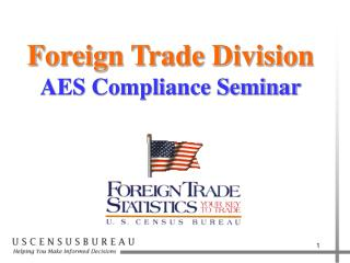 Foreign Trade Division AES Compliance Seminar