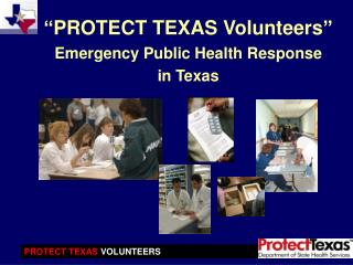 PROTECT TEXAS Volunteers  Emergency Public Health Response in Texas