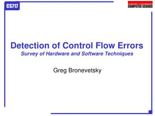 Detection of Control Flow Errors Survey of Hardware and Software Techniques