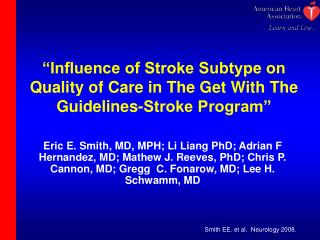 """Influence of Stroke Subtype on Quality of Care in The Get With The Guidelines-Stroke Program"""
