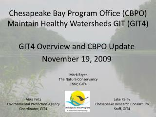 Chesapeake Bay Program Office (CBPO) Maintain Healthy Watersheds GIT (GIT4)