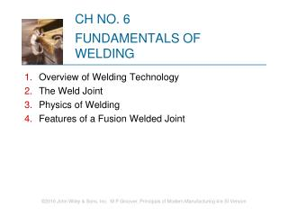 CH NO. 6 FUNDAMENTALS OF WELDING