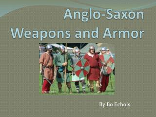 Anglo-Saxon Weapons and Armor