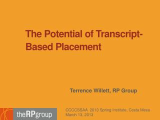 The Potential of  Transcript-Based Placement
