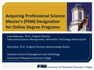 Acquiring Professional Science  Master's (PSM) Designation  for Online Degree Programs