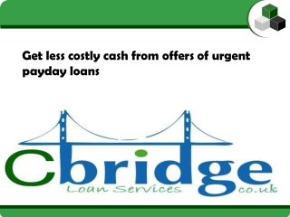 Get less costly cash from offers of urgent