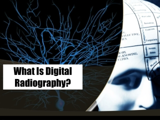 What Is Digital Radiography?
