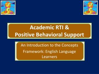 Academic RTI &  Positive Behavioral Support