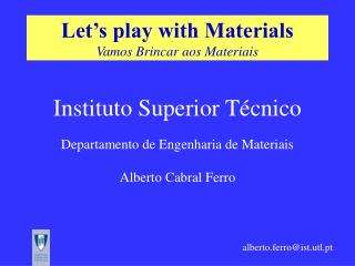 Let s play with Materials Vamos Brincar aos Materiais