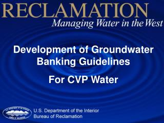 Development of Groundwater Banking Guidelines For CVP Water