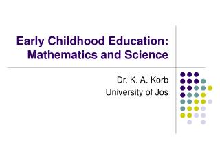 Early Childhood Education: Mathematics and Science