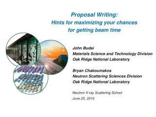 Proposal Writing: Hints for maximizing your chances for getting beam time