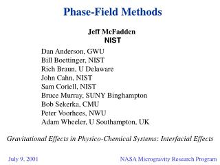 Phase-Field Methods Jeff McFadden NIST