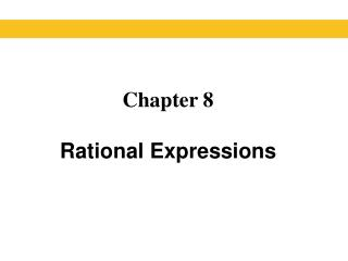 Chapter 8 Rational Expressions